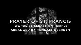 """Prayer of St. Francis"" arr. by Randall DeBruyn with Lyrics - Sunday 7pm Choir"