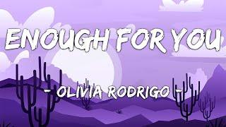 [1 HOUR LOOP] enough for you - Olivia Rodrigo (Lyrics)