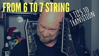 Transition from 6 to 7 STRING GUITAR: 3 Tips