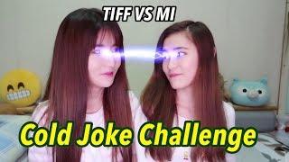 Cold Joke Challenge - TiffvsMi Ep 1