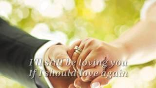 IF I SHOULD LOVE AGAIIN (Lyrics) By:Barry Manilow