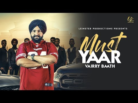 Must Yaar | Vairry Baath ( Full Video ) Latest Punjabi Song 2018 | New Punjabi Songs 2018