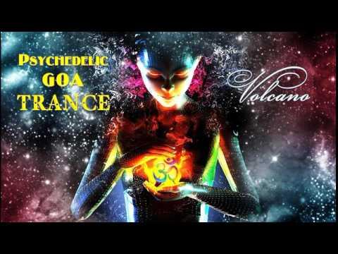 New BEST Progressive Psychedelic GOA Trance - Volcano 2017 [Лучший прогрессив Psy транс]