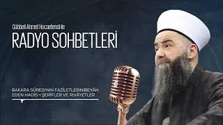 Bakara Sûresi'nin Fazîletlerini Beyân Eden Hadîs-i Şerîfler (Radyo Sohbetleri) 8 Temmuz 2006