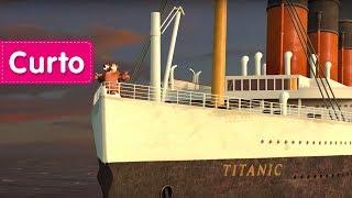 Masha e o Urso - E, Ação! 🛳️ (Titanic)