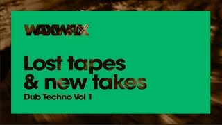 Dub Techno Mix Vol1 – Lost tapes & new takes