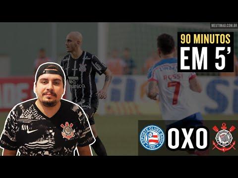 Bahia 0 x 0 Corinthians (90 min em 5) - Faltou ousadia (e muitas outras coisas) para o Timão