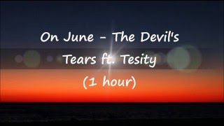 On June - The Devil's Tears ft. Tesity (1 hour)