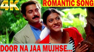 Hindi Romantic Song in 4K | Door Na Jaa Mujhse Paas Aa Song | SAPNAY Song | 90's Superhit Love Song