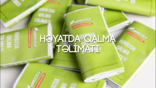 HƏYATDA QALMA TƏLİMATI