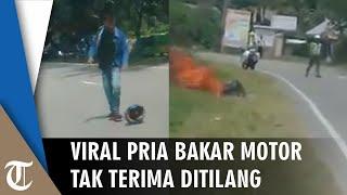 Viral Video Pria Ngamuk hingga Bakar Motor karena Tak Terima Ditilang, Ditinggal Pergi Jalan Kaki