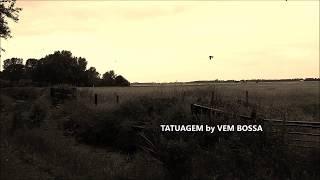 TATUAGEM (Chico Buarque, Ruy Guerra) by VEM BOSSA