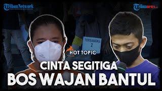 Fakta Pembunuhan Bos Wajan di Bantul, Beri Kode 'Desahan' Hingga Makan Sate Bersama Seusai Membunuh