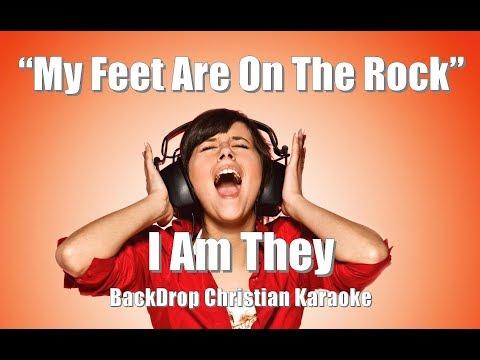 "I Am They ""My Feet Are On The Rock"" BackDrop Christian Karaoke"