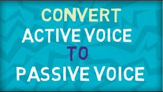 Convert Active Voice to Passive Voice | Eight types | Based on Tenses