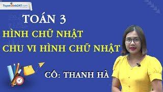 Hình chữ nhật – Chu vi hình chữ nhật – Toán 3 - Cô Bùi Thị Thanh Hà