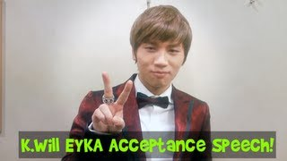 K.Will EYKA Acceptance Speech and Thank You!
