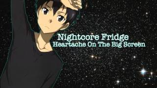 Nightcore ~ Heartache On The Big Screen