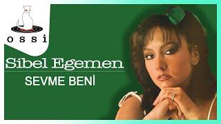 Sibel Egemen / Sevme Beni