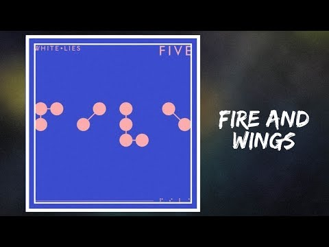 White Lies - Fire and Wings (Lyrics)