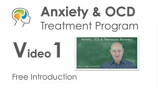 Anxiety disorders & OCD - Watch this affordable online treatment program - A very effective course