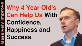 Learn Confidence, Happiness or Success From a 4 Year Old Child