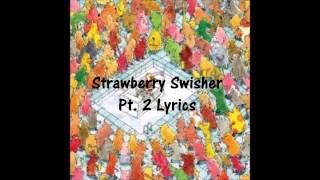 Strawberry Swisher (DGD) - Lyrics