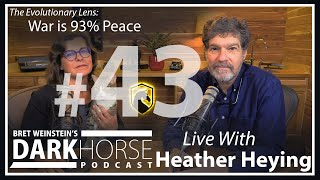 Bret and Heather 43rd DarkHorse Podcast Livestream: War is 93% Peace