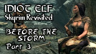 Skyrim Revisited - 011 - Before the Storm - Part 3