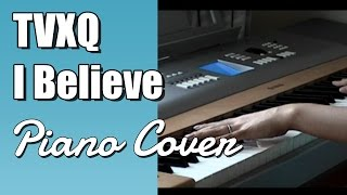 DBSK - I Believe (Piano Cover)