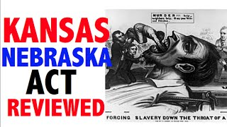 Kansas-Nebraska Act Reviewed
