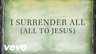 Casting Crowns - I Surrender All (All To Jesus)