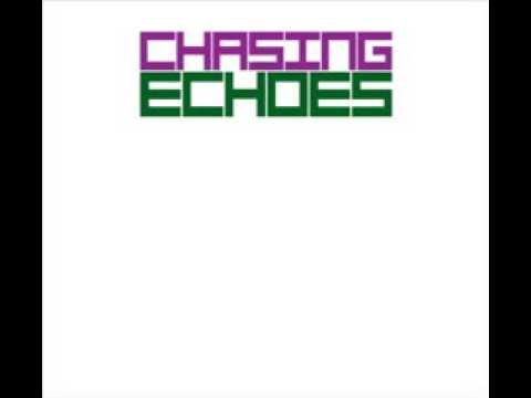 Chasing Echoes (Back in the Day - Lyric video)