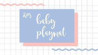 DIY Baby Play Mat!