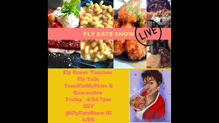 FLY EATS SHOW LIVE W/ TAMI FIX MY PLATE !