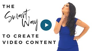 THE SMART WAY TO CREATING VIDEO CONTENT