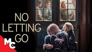 No Letting Go   2015 Drama   Full Movie
