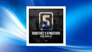 Audiotricz & Atmozfears - What About Us (Original Mix)