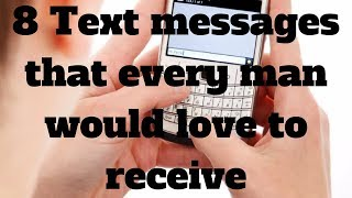 8 Text messages that every man would love to receive