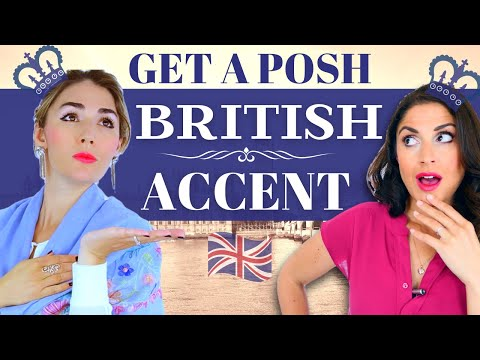 Get a Posh British Accent- Received Pronunciation and Modern RP ...