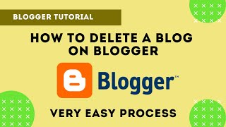 How to Delete a Blog on Blogger 2020 I How to Delete a Blogger Blog Permanently