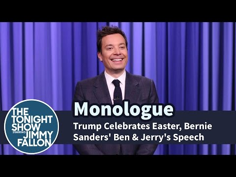 Trump Celebrates Easter, Bernie Sanders' Ben & Jerry's Speech - Monologue