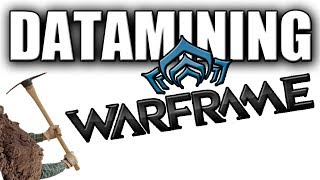 The Datamining Situation - Warframe(Fixed)
