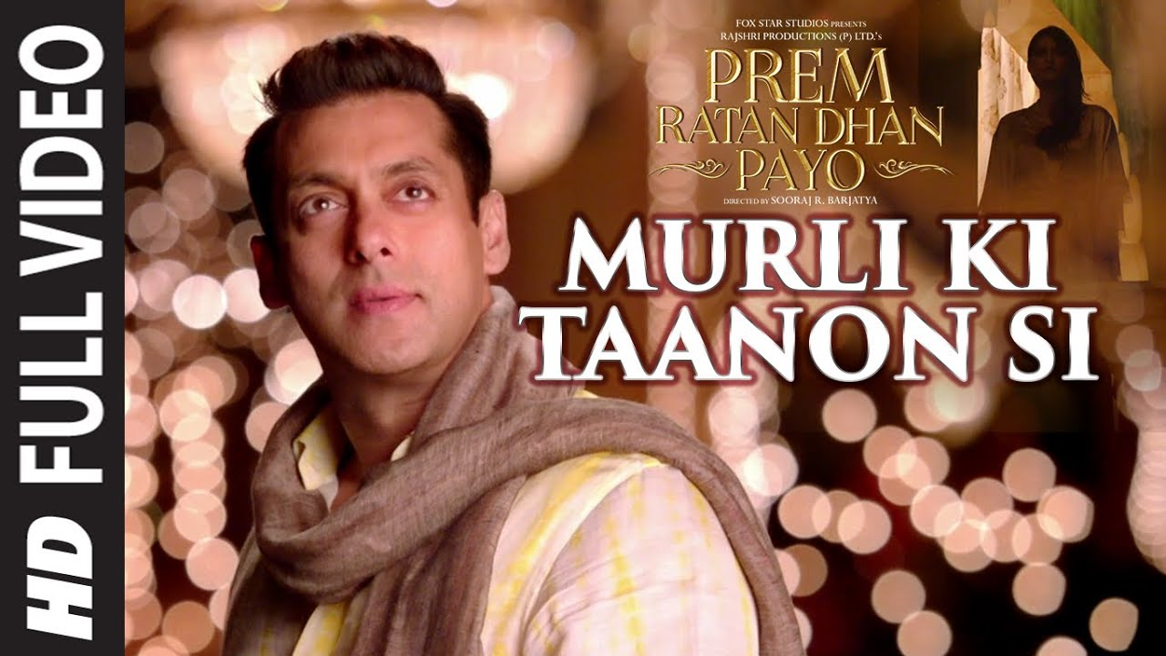 Murli Ki Taanon Si Song   Prem Ratan Dhan Payo   Salman Khan, Sonam Kapoor - SHAAN, CHORUS Lyrics in hindi