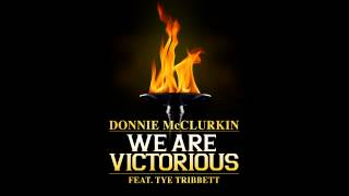 Donnie Mcclurkin Featuring Tye Tribbett   We Are Victorious