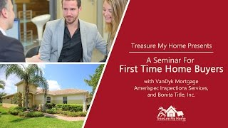 First Time Home Buyer Seminar: Full Seminar