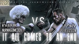 KHABIB NURMAGOMEDOV VS TONY FERGUSON (HD) PROMO, 'IT ALL COMES TO AN END' 2019 TITLEFIGHT, UFC, MMA