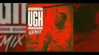 Young Dro ft Rich Homie Quan - Ugh (Remix)