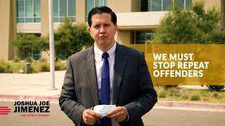 Joshua J Jimenez for DA - We Must Stop Repeat Criminal Offenders