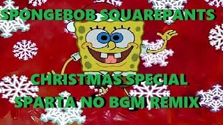 SpongeBob SquarePants: The Very First Christmas to be - Sparta No BGM Remix